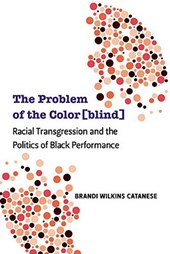 The Problem of the Color[blind] | Brandi Wilkins Catanese |