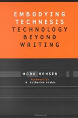 Embodying Technesis | Mark B. N. Hansen |