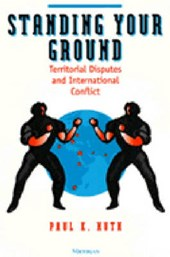 Standing Your Ground | Paul K. Huth |