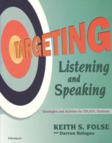 Targeting Listening and Speaking | Folse, Keith S. ; Bologna, Darren |