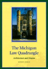 The Michigan Law Quadrangle | Kathryn Horste |
