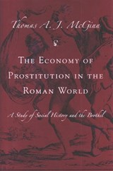 The Economy of Prostitution in the Roman World | Thomas A. McGinn |