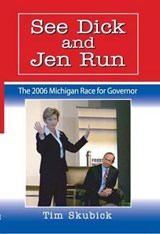 See Dick and Jen Run | Tim Skubick |