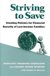 Striving to Save | Sherraden, Margaret Sherrard; Mcbride, Amanda Moore |