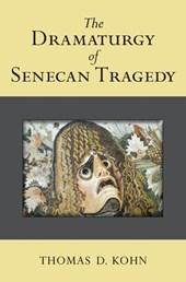 The Dramaturgy of Senecan Tragedy