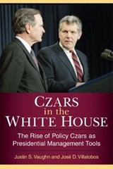 Czars in the White House | Vaughn, Justin S. ; Villalobos, Jose D. |