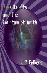 Time Bandits and the Fountain of Youth | Folkers |