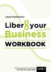 Liber8 Your Business Workbook | Laura Humphreys |