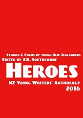 Heroes (NZ Young Writers' Anthology, #2)