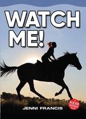 Watch Me! (Keri Series, #5)