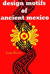 Design Motifs of Ancient Mexico | Jorge Enciso |