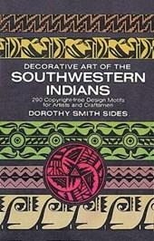 Decorative Art of the Southwestern Indians | Dorothy S. Sides |
