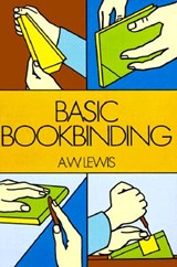 Basic Bookbinding | A. W. Lewis |
