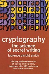 Cryptography the Science of Secret Writing | Laurence D. Smith |
