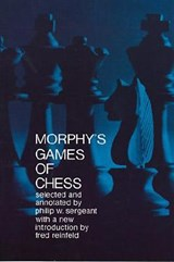 Morphy's Games of Chess | Philip Sergeant |