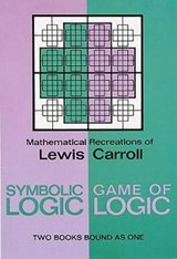 Symbolic Logic and the Game of Logic | Lewis Carroll |