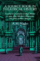 A Source Book in Theatrical History | A. M. Nagler |