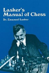 Lasker's Manual of Chess | Emanuel Lasker |