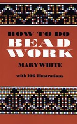 How to Do Bead Work | Mary White |