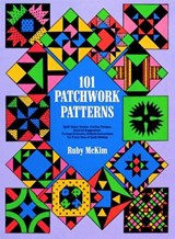 101 Patchwork Patterns | Ruby S. McKim |