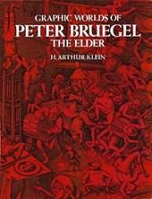 Graphic Worlds of Peter Bruegel the Elder