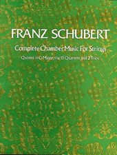 Complete Chamber Music for Strings | Franz Schubert |