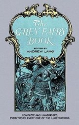 The Grey Fairy Book | Andrew Lang |