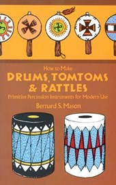 How to Make Drums, Tomtoms and Rattles | Bernard Mason |