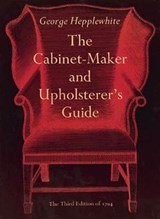 The Cabinet-Maker and Upholsterer's Guide | George Hepplewhite |