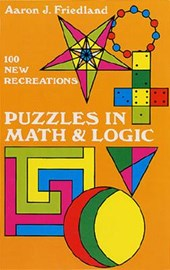 Puzzles in Math and Logic | Aaron J. Friedland |