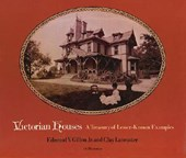Victorian Houses: A Treasury of Lesser-Known Examples