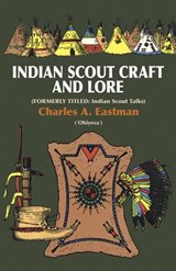 Indian Scout Craft and Lore | Charles A. Eastman |
