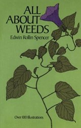 All about Weeds | Edwin R. Spencer |
