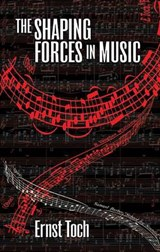 The Shaping Forces in Music | Ernst Toch |