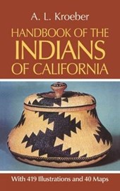 Handbook of the Indians of California | A. L. Kroeber |