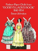Fashion Paper Dolls from Godey's Lady's Book, 1840-1854 | Susan Johnston |
