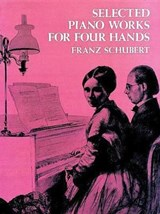 Selected Piano Works for Four Hands | Franz Schubert |