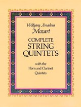 Complete String Quintets | Wolfgang Amadeus Mozart |