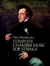 Complete Chamber Music for Strings | Felix Mendelssohn |
