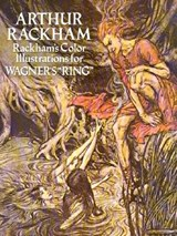 "Rackham's Color Illustrations for Wagner's ""ring"" 