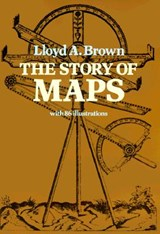 The Story of Maps | Lloyd A. Brown |