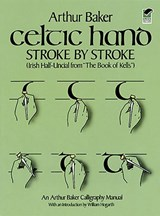 "Celtic Hand Stroke by Stroke (Irish Half-Uncial from ""The Book of Kells"") 