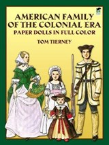 American Family of the Colonial Era Paper Dolls in Full Color | Tom Tierney |