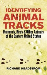 Identifying Animal Tracks | Richard Headstrom |