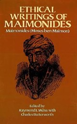 Ethical Writings of Maimonides | Maimonides |