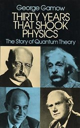 Thirty Years That Shook Physics | George Gamow |