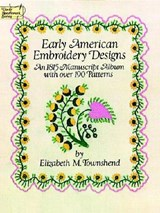 Early American Embroidery Designs | Elizabeth M. Townshend |