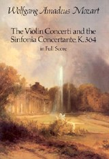 The Violin Concerti and the Sinfonia Concertante, K.364, in Full Score | Wolfgang Amadeus Mozart |