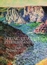 String Quartets by Debussy and Ravel | Debussy, Claude ; Ravel, Maurice |