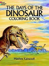 The Days of the Dinosaur Coloring Book | Matthew Kalmenoff |